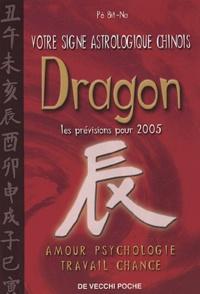 Bit-Na Pô - Dragon - Votre signe astrologique chinois en 2005.