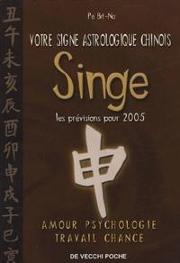 Bit-Na Pô - Singe - Votre signe astrologique chinois en 2005.