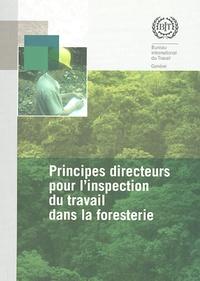 BIT - Principes directeurs pour l'inspection du travail dans la foresterie.