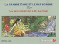 Bitou - La grande dame et le rat borgne - Suivi de La jeunesse de J.M. Lapine.