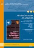 »Bitterschokolade« im Unterricht - Lehrerhandreichung zum Jugendroman von Mirjam Pressler. Klassenstufe 7-9, mit Kopiervorlagen. Lesen - Verstehen - Lernen.