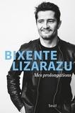 Bixente Lizarazu - Mes prolongations.