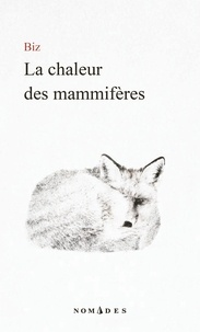 Biz - La chaleur des mammifères.
