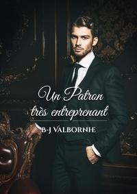 Bj Valbornhe - Un patron très entreprenant.