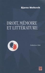 Bjarne Melkevik - Droit, mémoire et littérature.
