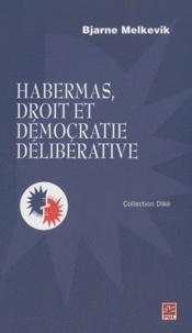Bjarne Melkevik - Habermas, droit et démocratie délibérative.