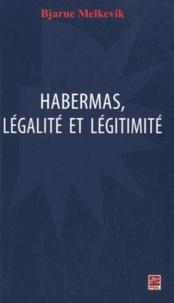 Bjarne Melkevik - Habermas, légalité et légitimité.