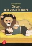 Bjarne Reuter - Oscar, à la vie à la mort.