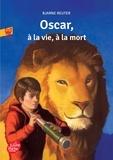 Bjarne Reuter - Oscar, à la vie, à la mort.