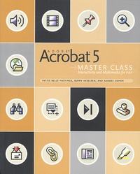 Acrobate 5 Master Class. Interactivity and Multimedia for PDF, CD-ROM included.pdf