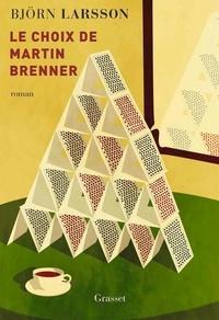 Björn Larsson - Le choix de Martin Brenner.
