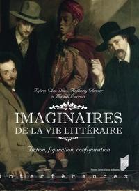 Björn-Olav Dozo et Anthony Glinoer - Imaginaires de la vie littéraire - Fiction, figuration, configuration.