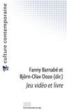 Björn-Olav Dozo et Fanny Barnabé - Jeu vidéo et livre.