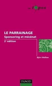 Björn Walliser - Le parrainage - 2e éd. - sponsoring et mécénat.
