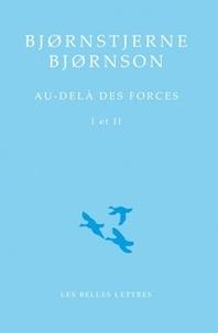 Bjornstjerne Bjornson - Au-delà des forces - Tomes 1 & 2.
