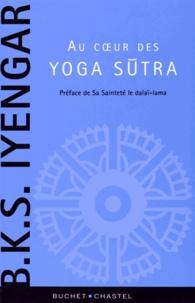 Le coeur des Yoga sutra- Le guide de référence sur la philosophie du yoga - BKS Iyengar |