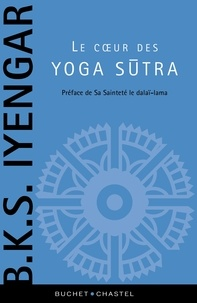 BKS Iyengar - Le coeur des Yoga sutra - Le guide de référence sur la philosophie du yoga.