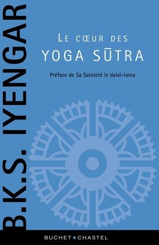 Le coeur des Yoga sutra. Le guide de référence sur la philosophie du yoga