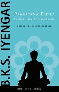 BKS Iyengar - Lumière sur le Pranayama - Pranayama Dipika.