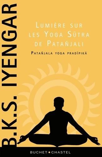 Lumière sur les Yoga Sutra de Patañjali. Patañjala yoga pradipika
