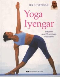 Téléchargements de livres Kindle pour iPhone Yoga Iyengar  - Initiation aux 23 postures classiques 9782702911310