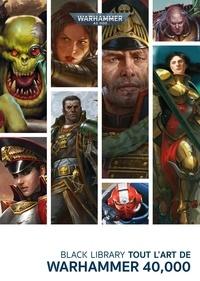 Black Library - Tout l'Art de Warhammer 40 000.