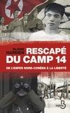 Blaine Harden - Rescapé du camp 14 - De l'enfer nord-coréen à la liberté.