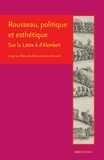 Blaise Bachofen - Rousseau, politique et esthétique - Sur la Lettre à d'Alembert.