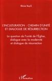 Blaise Bayili - L'inculturation : chemin d'unite et dialogue de resurrection - la question de l'unite de l'eglise, d.