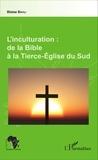 Blaise Bayili - L'inculturation : de la Bible à la Tierce-Eglise du Sud.