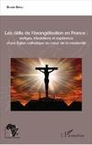Blaise Bayili - Les défis de l'évangélisation en France : vertiges, tribulations et espérance d'une Eglise catholique au cœur de la modernité.