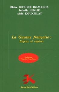 Blaise Bitégué dit-Manga et Isabelle Hidair - La Guyane française : Enjeux et repères.