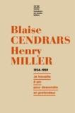 """Blaise Cendrars et  Miller - Blaise Cendrars - Henry Miller, Correspondance 1934-1959 - """"Je travaille à pic pour descendre en profondeur""""."""