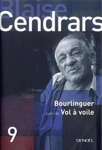 Blaise Cendrars - Bourlinguer - Suivi de Vol à voile.