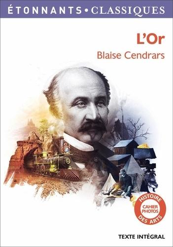 Blaise Cendrars - L'or - La merveilleuse histoire du général Johann August Suter.