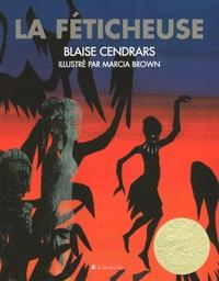 Blaise Cendrars et Marcia Brown - La féticheuse.
