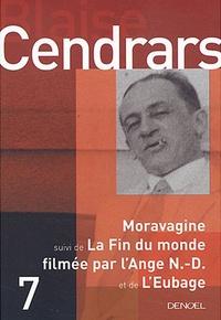 Blaise Cendrars - Moravagine - Suivi de La Fin du monde filmée par l'Ange N.-D. ; L'Eubage.