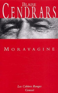 Blaise Cendrars - Moravagine.