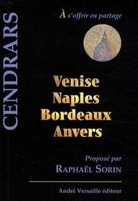 Blaise Cendrars - Venise, Naples, Bordeaux, Anvers.