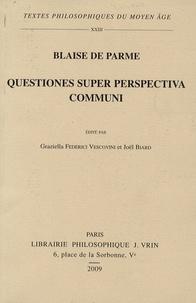 Blaise de Parme - Questiones super perspectiva communi.