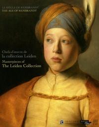 Blaise Ducos et Dominique Surh - Le siècle de Rembrandt - Chefs-d'oeuvre de la collection Leiden.