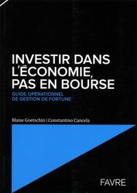 Histoiresdenlire.be Investir dans l'économie, pas en Bourse - Guide opérationnel de gestion de fortune Image
