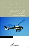 Blaise Henrion - Eurocopter savait - La vérité sur un crash mortel.
