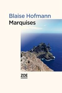 Blaise Hofmann - Marquises.