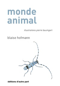 Blaise Hofmann - Monde animal.