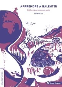 Blaise Leclerc - Apprendre à ralentir - Plaidoyer pour un monde apaisé.