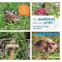 Blaise Leclerc - Des Auxiliaires dans mon jardin ! - Les attirer, les loger, les nourrir.