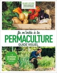 Blaise Leclerc - Je m'initie à la permaculture.