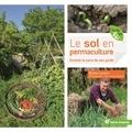 Blaise Leclerc - Le sol en permaculture - Enrichir la terre de son jardin.