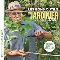 Blaise Leclerc et Jean-Jacques Raynal - Les bons outils du jardinier bio - Choisir, manier et entretenir.